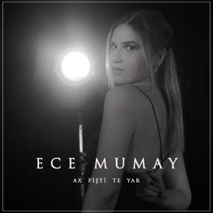 Ece Mumay - Ax Pişti Te Yar