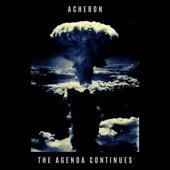 Acheron - The Agenda Continues
