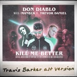 songs like Kill Me Better (feat. Trevor Daniel)