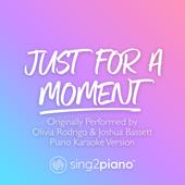 Free Download Just for a Moment (Originally Performed by Olivia Rodrigo & Joshua Bassett) [Piano Karaoke Version].mp3