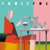 Fruitful by 堀込泰行