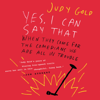 Judy Gold - Yes, I Can Say That  artwork
