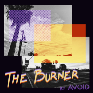 AVOID - The Burner