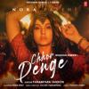 Sachet-Parampara & Parampara Tandon - Chhor Denge (feat. Nora Fatehi) artwork