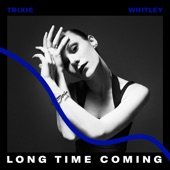 Trixie Whitley - Long Time Coming