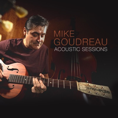 Mike Goudreau – Acoustic Sessions