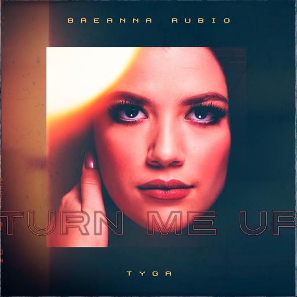 Turn Me Up (feat. Tyga) - Single