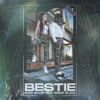 Bestie (feat. Kodak Black) - Bhad Bhabie