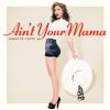 Jennifer Lopez - Ain't Your Mama portada