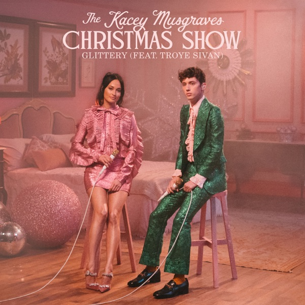 Glittery (From The Kacey Musgraves Christmas Show Soundtrack) [feat. Troye Sivan] - Single