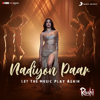 Nadiyon Paar Let the Music Play Again From Roohi - Sachin-Jigar, Rashmeet Kaur, Shamur & IP Singh mp3