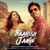Baarish Ki Jaaye (feat. Nawazuddin Siddiqui & Sunanda Sharma) - Single