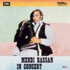 Mehdi Hassan In Concert Vol 6