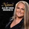 Naomi - Als Het Weer Weekend Is