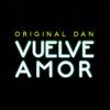 Original Dan - Vuelve amor artwork