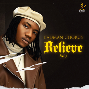 Badman Chorus - Believe, Vol. 1