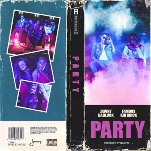 Jawny BadLuck - Party feat. Famous Kid Brick