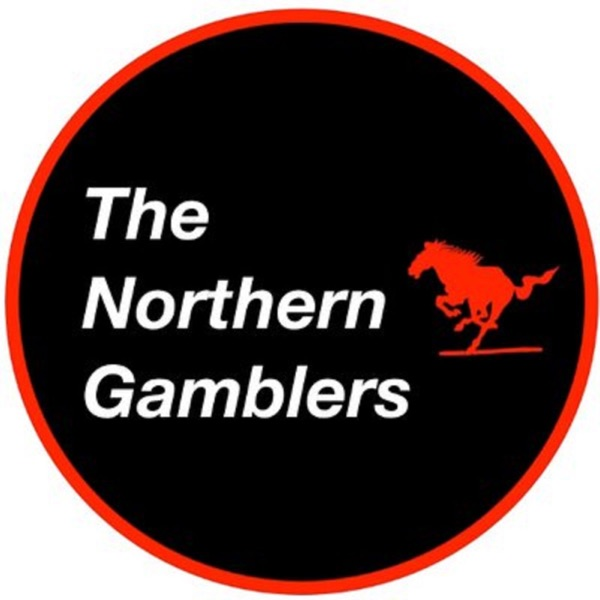 The Northern Gamblers Racing Podcast