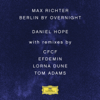 Max Richter: Berlin By Overnight (Remixes) - EP - Daniel Hope & Jochen Carls