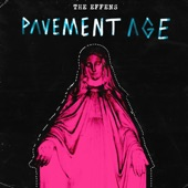 The Effens - Pavement Age