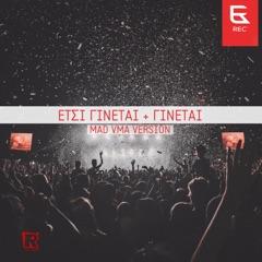 Etsi Ginetai + Ginetai (feat. Stelios Legakis) [Mad Vma Version]