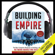 Brian Carruthers - Building an Empire: The Most Complete Blueprint to Building a Massive Network Marketing Business (Next Level Edition) (Unabridged)