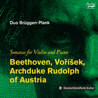 Duo Brüggen-Plank, Henrike Brüggen & Marie Radauer-Plank - Beethoven, Voříšek, & Archduke Rudolph of Austria: Sonatas for Violin and Piano artwork