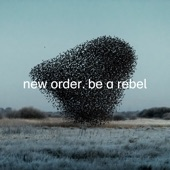 New Order - Be a Rebel (Edit)