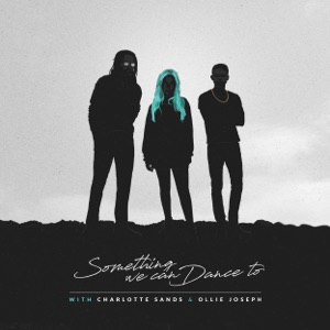 Sammy Arriaga, Charlotte Sands & Ollie Joseph - Something We Can Dance To - Line Dance Musique