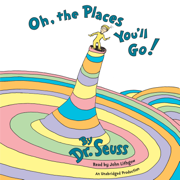 Oh, The Places You'll Go! (Unabridged)