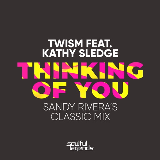 Thinking of You (Sandy Rivera's Classic Mix) [feat. Kathy Sledge] - Single by Twism