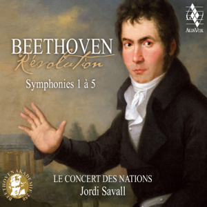 Jordi Savall & Le Concert des Nations - Beethoven: Révolution, Symphonies 1 à 5
