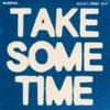 Take Some Time feat Alt J Gus alt J Remix Single