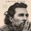 Greenlights (Unabridged) - Matthew McConaughey