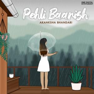 Akanksha Bhandari - Pehli Baarish