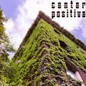 Center Positive - September