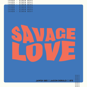 Jawsh 685, Jason Derulo & BTS - Savage Love (Laxed - Siren Beat) [BTS Remix]