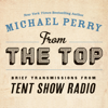 Michael Perry - From the Top: Brief Transmissions from Tent Show Radio (Unabridged)  artwork