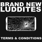 Brand New Luddites - Internet Took My Baby