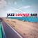 Jazz Lounge Bar - A Summer Like No Other