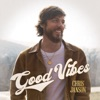 Chris Janson - Good Vibes Song Lyrics