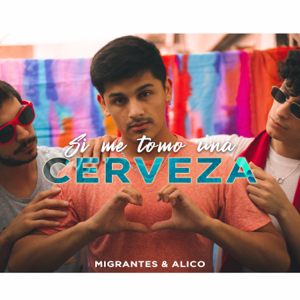 Migrantes & Alico - Si Me Tomo Una Cerveza