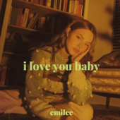I Love You Baby - Emilee