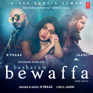 "B. Praak - Besharam Bewaffa (From ""Jaani Ve"")"