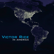 In America - Victor Rice - Victor Rice