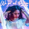 We Got All The Time - Single