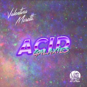 Valentina Moretti - Acid Galaxies