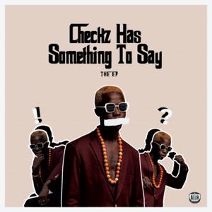 Deezzi Checkz - Checkz Has Something To Say
