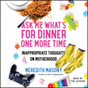 Meredith Masony - Ask Me What's for Dinner One More Time (Unabridged)  artwork