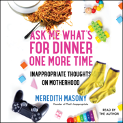 Ask Me What's for Dinner One More Time (Unabridged)